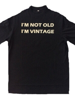 I'm not old t-shirt