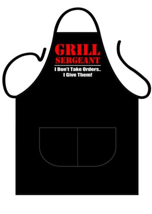 Grill Sergeant, I Don't Take Orders, I Give Them! Apron